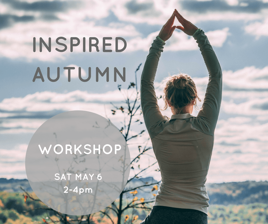 Inspired Autumn Workshop with Morgan Webert. May 5