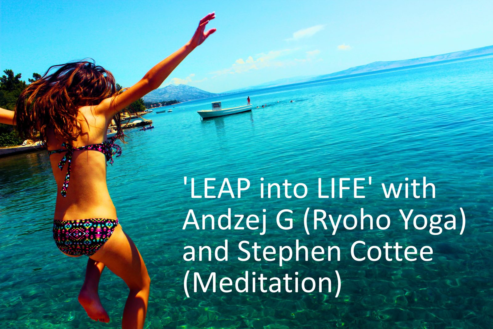 'LEAP into LIFE' with Andzej G (Ryoho Yoga) and Stephen Cottee (Meditation)