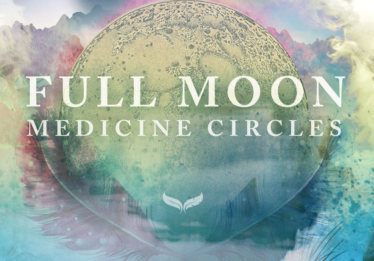 Full Moon Medicine Circle with Denby Sheather