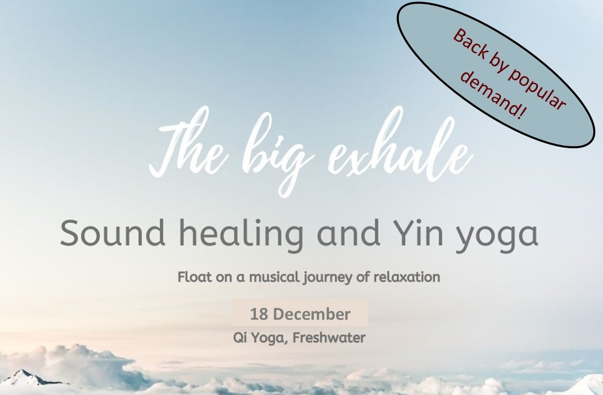 The Big Exhale – Yin Yoga and Sound Healing. Dec 18