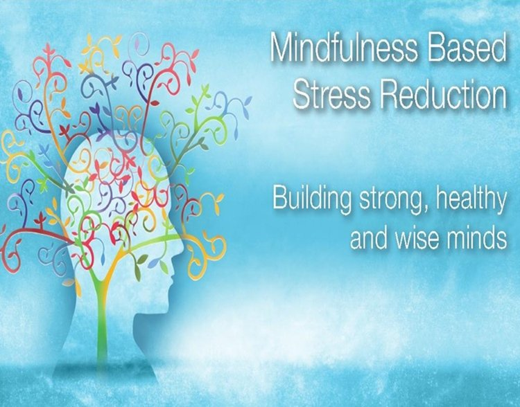 Mindfulness-Based Stress Reduction. From July 24